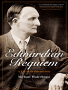 Edwardian Requiem (eBook): A Life of Sir Edward Grey