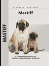 Mastiff (eBook): A Comprehensive Guide to Owning and Caring for Your Dog