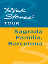 Rick Steves' Tour (eBook): Sagrada Familia, Barcelona