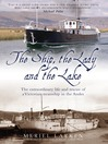The Ship, the Lady and the Lake (eBook): The Extraordinary Life and Times of a Victorian Steamship in the Andes