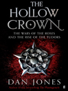 The Hollow Crown (eBook): The Wars of the Roses and the Rise of the Tudors