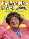 The Man Who is Mrs Brown (eBook): The Biography of Brendan O'Carroll