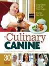 The Culinary Canine (eBook): Great Chefs Cook for Their Dogs - And So Can You!