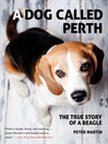A Dog Called Perth (eBook): The True Story of a Beagle
