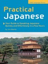 Practical Japanese (eBook): Your Guide to Speaking Japanese Quickly and Effortlessly in a Few Hours (Japanese Phrasebook)