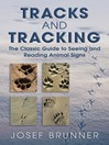 Tracks and Tracking (eBook): The Classic Guide to Seeing and Reading Animal Signs