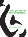 Three Questions for Sixty-Five Composers (eBook)