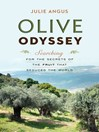 Olive Odyssey (eBook): Searching for the Secrets of the Fruit That Seduced the World