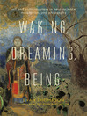 Waking, Dreaming, Being (eBook): Self and Consciousness in Neuroscience, Meditation, and Philosophy