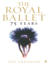 The Royal Ballet (eBook): 75 Years