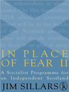 In Place of Fear II (eBook): A Socialist Programme for an Independent Scotland