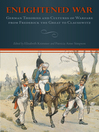 Enlightened War (eBook): German Theories and Cultures of Warfare from Frederick the Great to Clausewitz