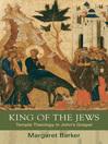 King of the Jews (eBook): Temple Theology in John's Gospel
