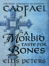 A Morbid Taste for Bones (eBook): Chronicles of Brother Cadfael, Book 1