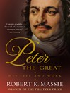 Peter the Great (eBook): His Life and World
