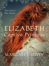 Elizabeth, Captive Princess (eBook)