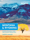 Moon Montana & Wyoming (eBook): Including Yellowstone, Grand Teton & Glacier National Parks