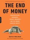 The End of Money (eBook): Counterfeiters, Preachers, Techies, Dreamers—and the Coming Cashless Society