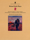 Brian Friel Plays 2 (eBook): Dancing at Lughnasa; Fathers and Sons; Making History; Wonderful Tennessee; Molly Sweeney