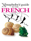 The Xenophobe's Guide to the French (eBook)
