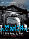 The Road to Hell (eBook): Alice Rice Mystery Series, Book 5