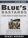 Blue's Bastards (eBook): A True Story Of Valor Under Fire