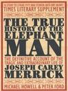 The True History of the Elephant Man (eBook)