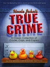 Uncle John's True Crime (eBook): A Classic Collection of Crooks, Cops, and Capers
