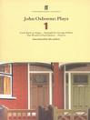 John Osborne Plays 1 (eBook): Look Back in Anger; Epitaph for George Dillon; The World of Paul Slickey; Dejavu