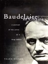 Baudelaire in Chains (eBook): A Portrait of the Artist as a Drug Addict