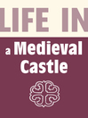 Life in a Medieval Castle (eBook)