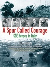 A Spur Called Courage (eBook): SOE Heroes in Italy