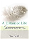 A Balanced Life (eBook): Nine Strategies for Coping with the Mental Health Problems of a Loved One