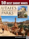 50 Best Short Hikes in Utah's National Parks (eBook)
