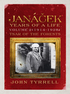 Janácek (eBook): Years of a Life, Volume 2 (1914-1928): Tsar of the Forests