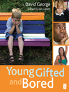 Young, Gifted and Bored (eBook): Collection No. 1