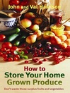 How to Store Your Home Grown Produce (eBook)