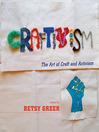 Craftivism (eBook): The Art of Craft and Activism