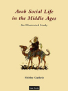 Arab Social Life in the Middle Ages (eBook): An Illustrated Study