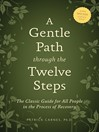A Gentle Path Through the Twelve Steps (eBook): The Classic Guide for All People in the Process of Recovery