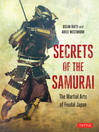 Secrets of the Samurai (eBook): The Martial Arts of Feudal Japan