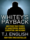 Whitey's Payback (eBook): And Other True Stories of Gangsterism, Murder, Corruption, and Revenge