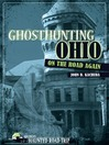 Ghosthunting Ohio on the Road Again (eBook)
