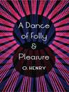 A Dance of Folly and Pleasure (eBook)