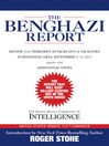 The Benghazi Report (eBook): Review of the Terrorist Attacks on U.S. Facilities in Benghazi, Libya, September 11-12, 2012