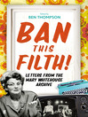 Ban This Filth! (eBook): Letters From the Mary Whitehouse Archive