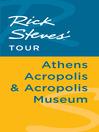 Rick Steves' Tour (eBook): Athens Acropolis & Acropolis Museum