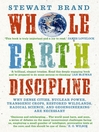 Whole Earth Discpline (eBook): Why Dense Cities, Nuclear Power, Transgenic Crops, Restored Wildlands, Radical Science, and Geoengineering Are Ncesssary
