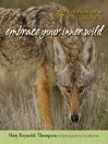 Embrace Your Inner Wild (eBook): 52 Reflections for an Eco-Centric World