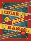 Cigar Box Banjo (eBook): Notes on Music and Life